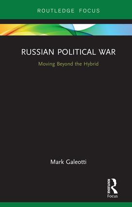 Russian Political War: Moving Beyond the Hybrid, 1st Edition (Hardback) book cover