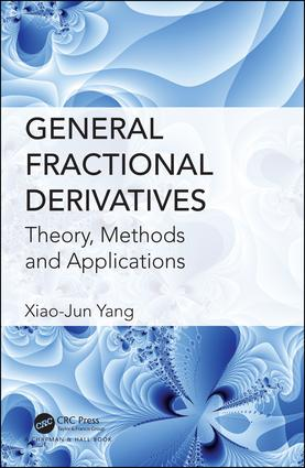 General Fractional Derivatives: Theory, Methods and Applications, 1st Edition (Hardback) book cover