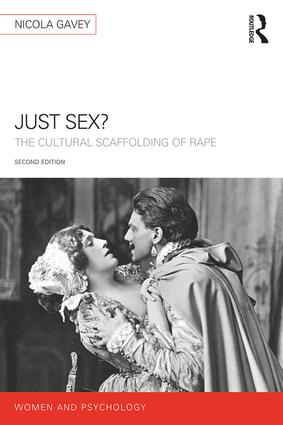 Just Sex?: The Cultural Scaffolding of Rape book cover