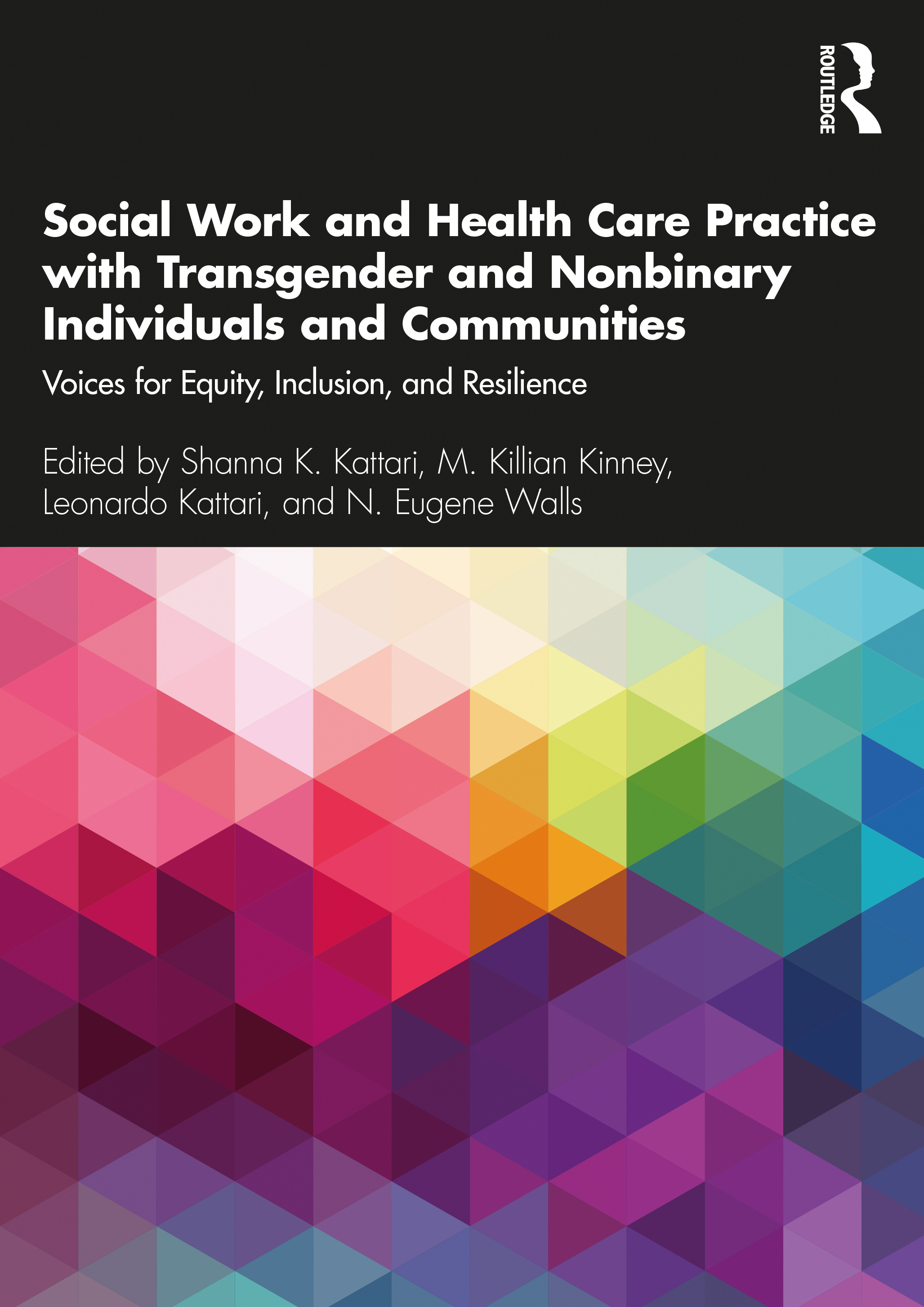 Social Work and Health Care Practice with Transgender and Nonbinary Individuals and Communities: Voices for Equity, Inclusion, and Resilience book cover