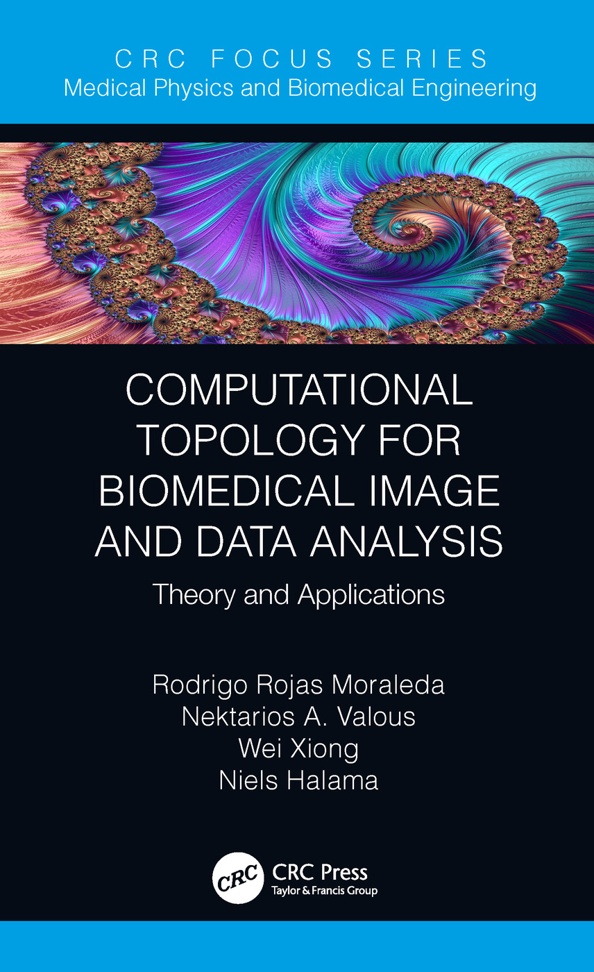 Computational Topology for Biomedical Image and Data Analysis: Theory and Applications, 1st Edition (Hardback) book cover
