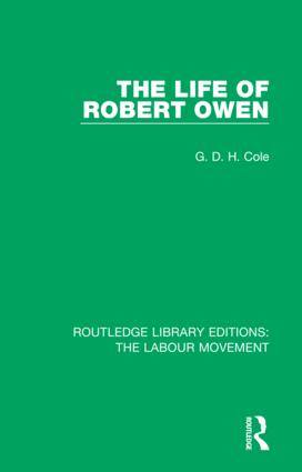 The Life of Robert Owen: 1st Edition (Hardback) book cover