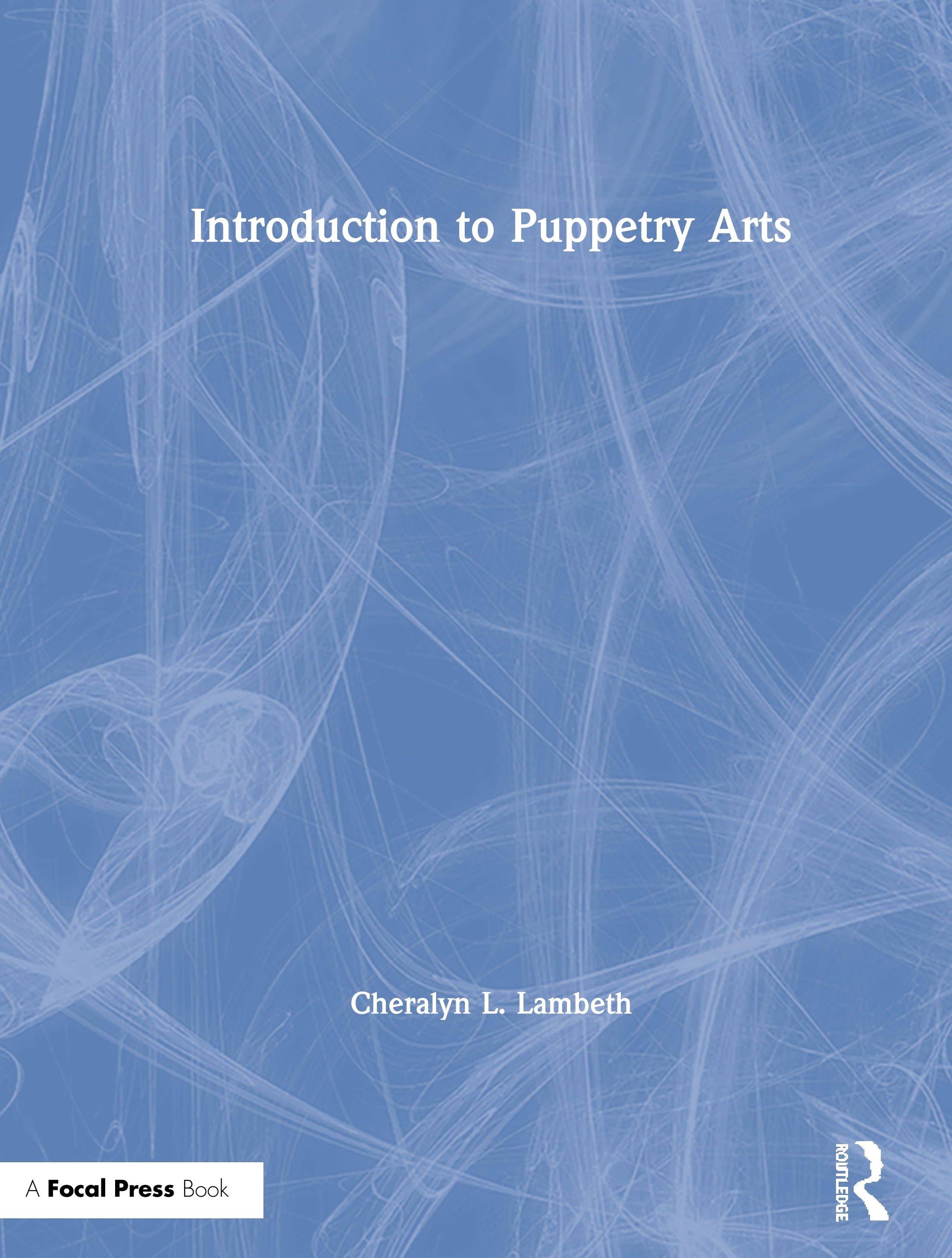 Introduction to Puppetry Arts: 1st Edition (Hardback) book cover