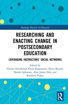 Researching and Enacting Change in Postsecondary Education: Leveraging Instructors' Social Networks book cover