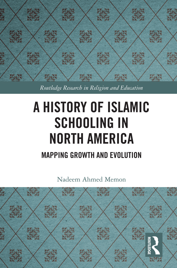 A History of Islamic Schooling in North America: Mapping Growth and Evolution book cover