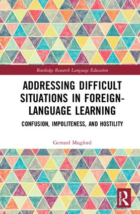 Addressing Difficult Situations in Foreign-Language Learning: Confusion, Impoliteness, and Hostility book cover