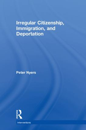 Irregular Citizenship, Immigration, and Deportation book cover