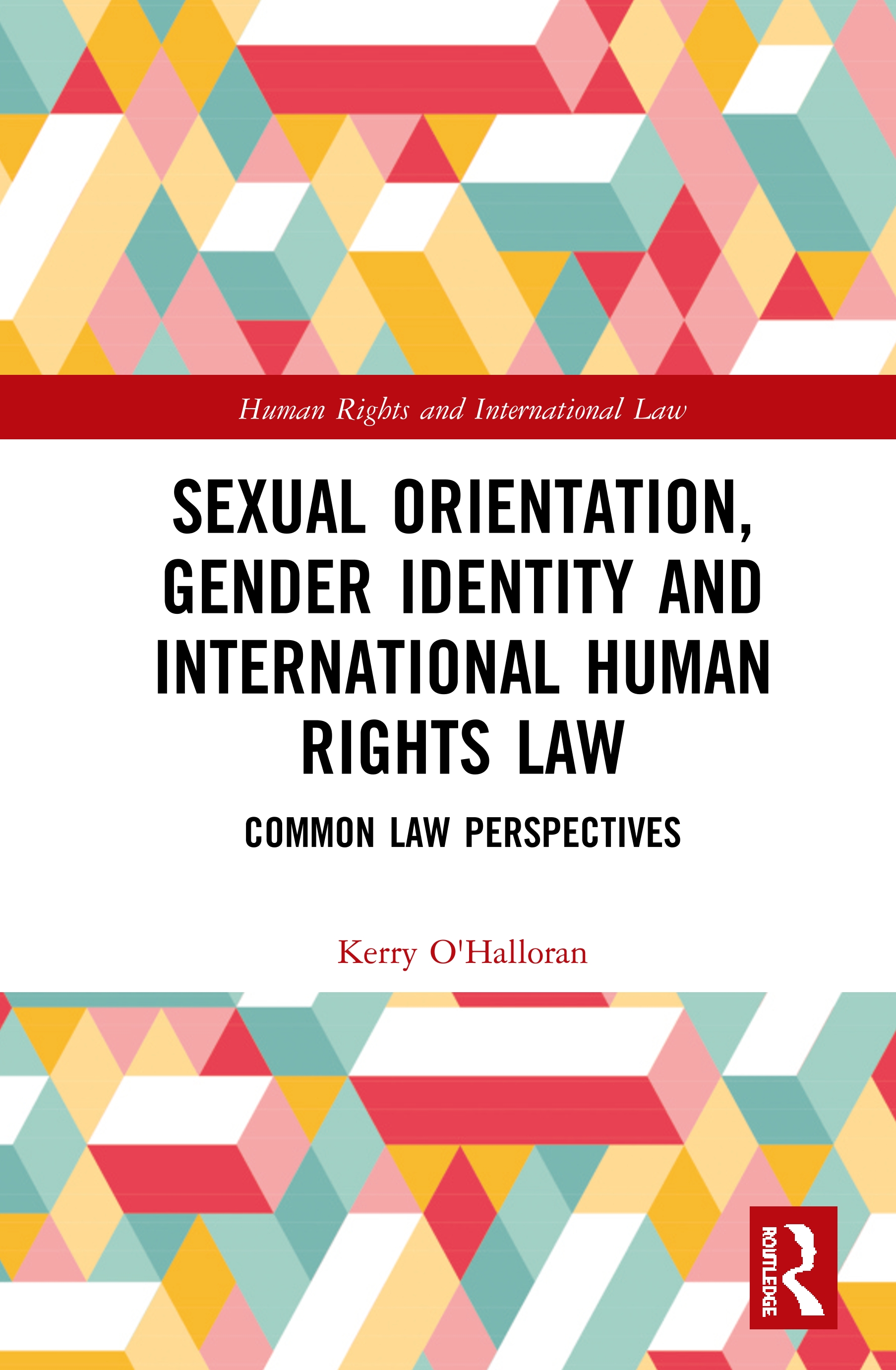 Sexual Orientation, Gender Identity and International Human Rights Law: Common Law Perspectives book cover
