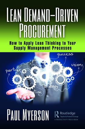 Lean Demand-Driven Procurement: How to Apply Lean Thinking to Your Supply Management Processes book cover