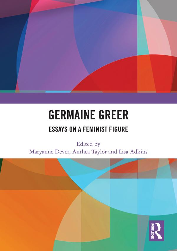 Germaine Greer: Essays on a Feminist Figure book cover