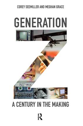 Generation Z: A Century in the Making, 1st Edition (Hardback) book cover