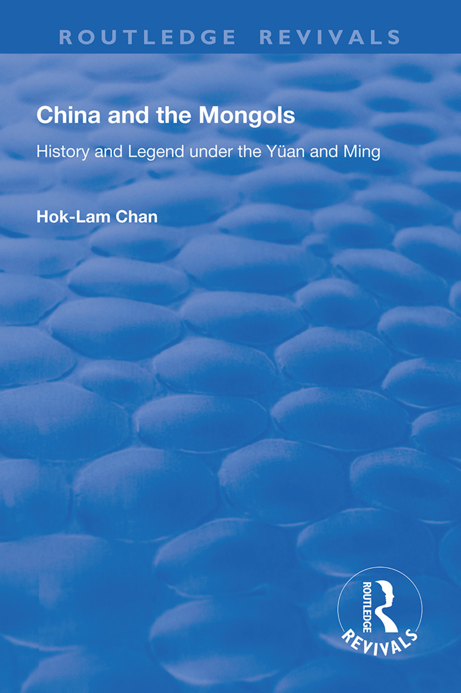 China and the Mongols: History and Legend Under the Yüan and Ming, 1st Edition (Hardback) book cover