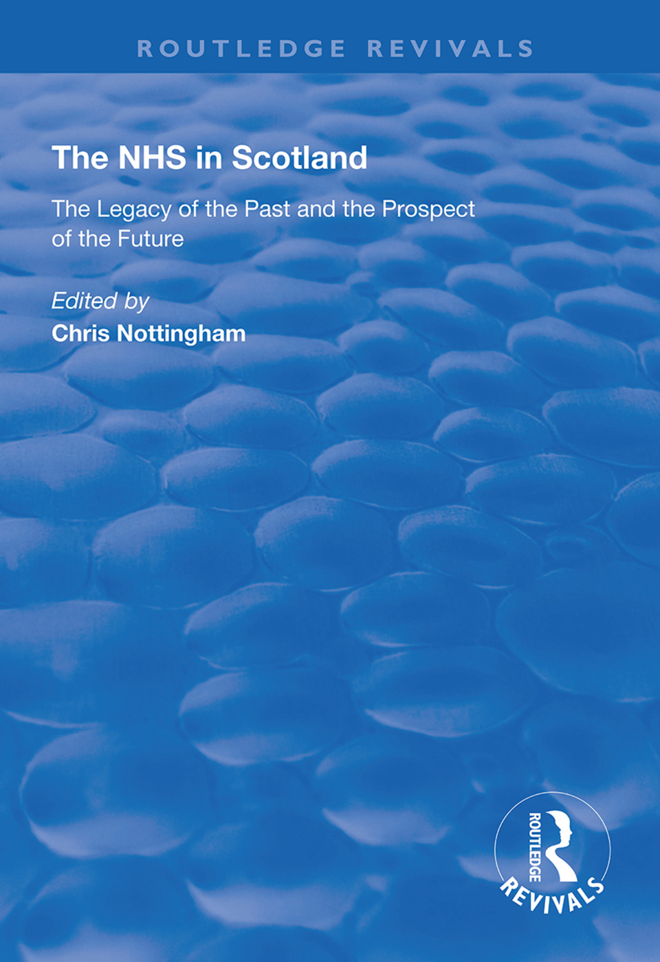 The NHS in Scotland: The Legacy of the Past and the Prospect of the Future book cover
