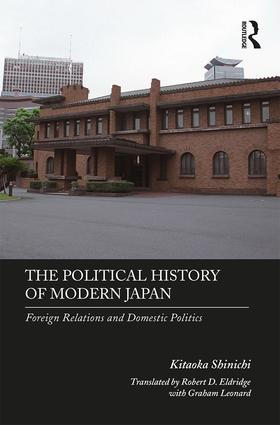 The Political History of Modern Japan: Foreign Relations and Domestic Politics book cover