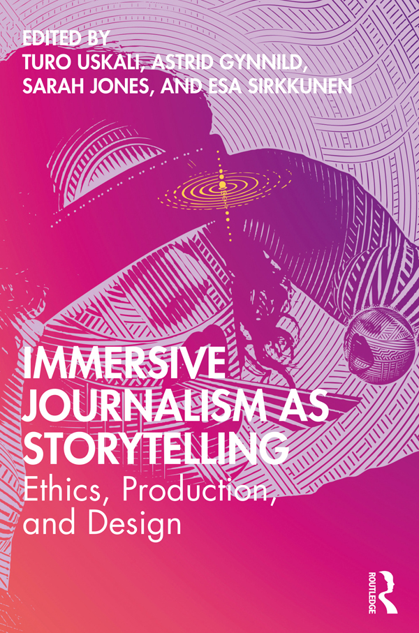 Immersive Journalism as Storytelling: Ethics, Production, and Design book cover