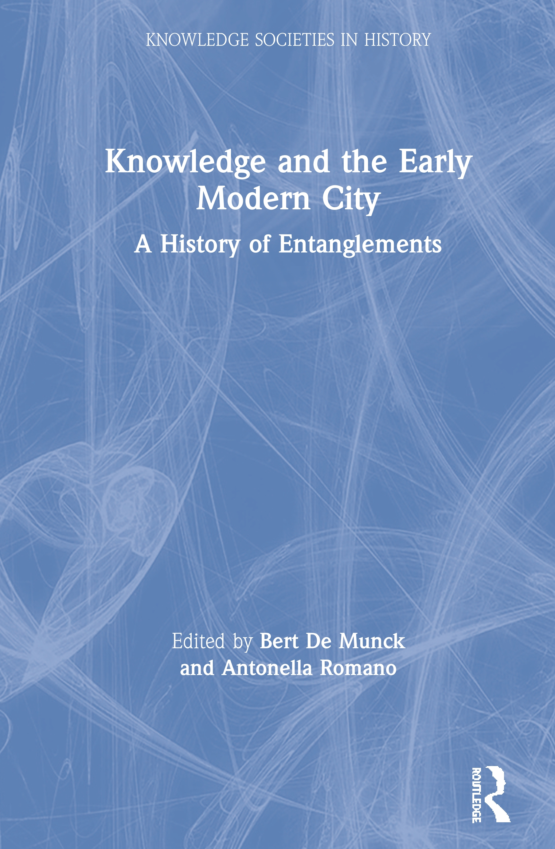 Knowledge and the Early Modern City: A History of Entanglements, 1st Edition (Hardback) book cover