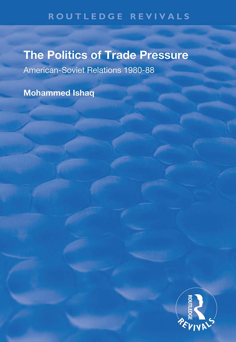 The Politics of Trade Pressure: American-Soviet Relations, 1980-88 book cover