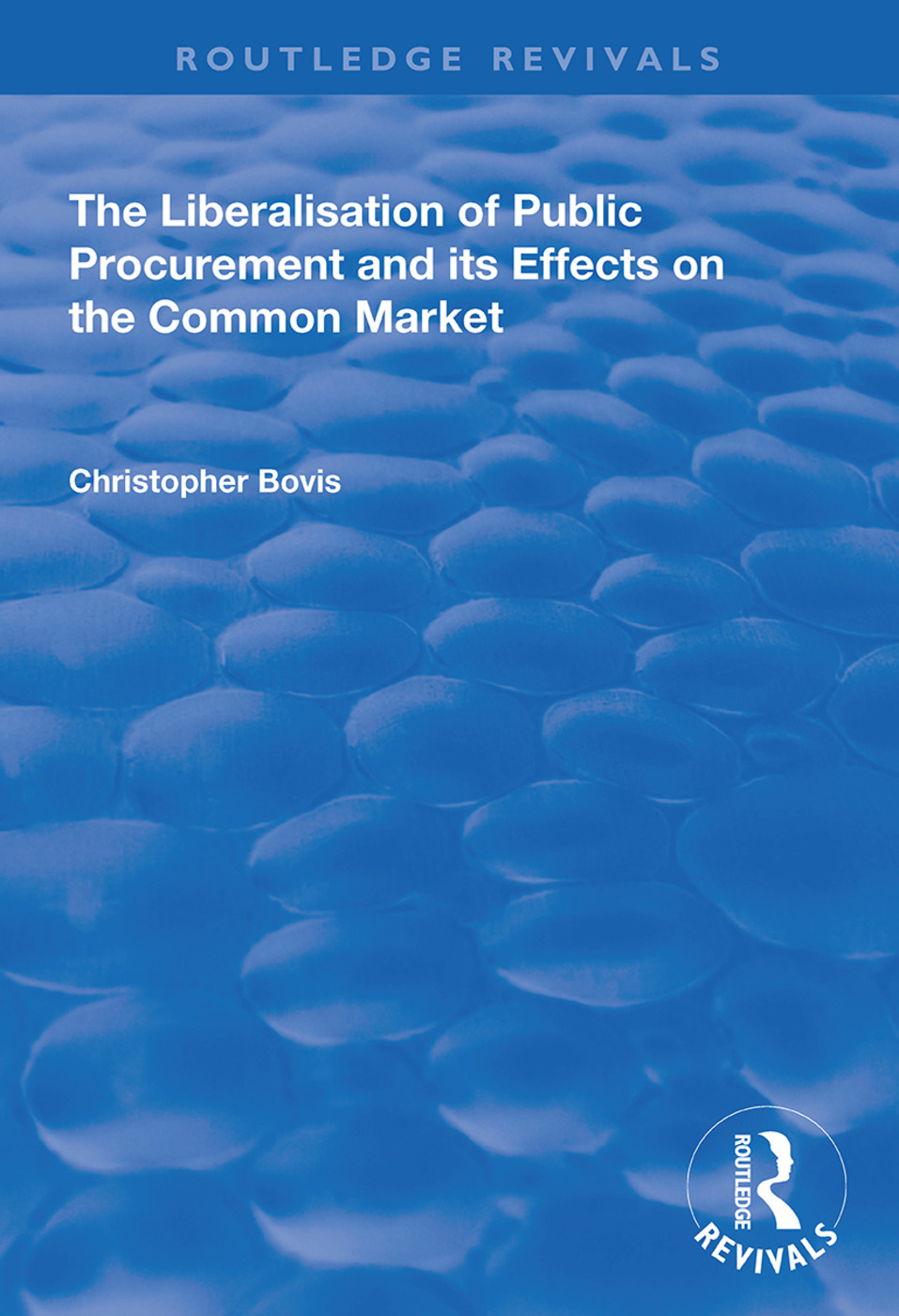 The Liberalisation of Public Procurement and its Effects on the Common Market book cover