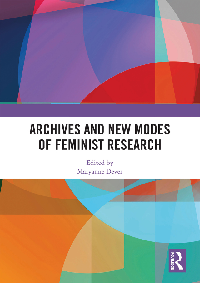 Archives and New Modes of Feminist Research: 1st Edition (Hardback) book cover