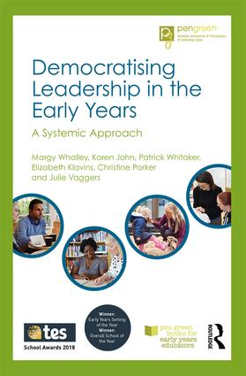 Democratising Leadership in the Early Years: A Systemic Approach, 1st Edition (Paperback) book cover