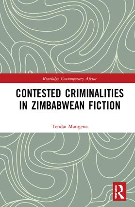 Contested Criminalities in Zimbabwean Fiction book cover