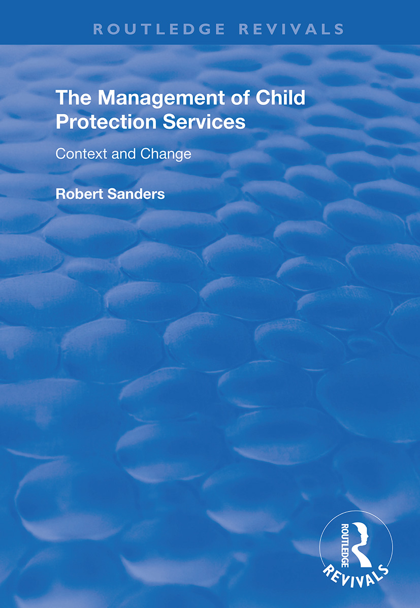 The Management of Child Protection Services: Context and Change book cover