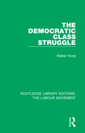 The Democratic Class Struggle: 1st Edition (Hardback) book cover