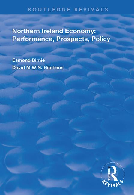 Northern Ireland Economy: Performance, Prospects and Policy, 1st Edition (Paperback) book cover