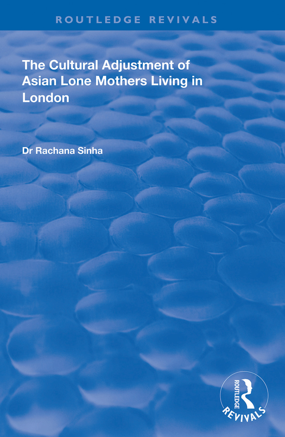 The Cultural Adjustment of Asian Lone Mothers Living in London: 1st Edition (e-Book) book cover