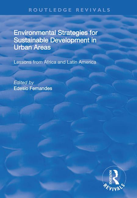Environmental Strategies for Sustainable Developments in Urban Areas: Lessons from Africa and Latin America, 1st Edition (Paperback) book cover
