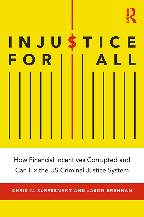 Injustice for All: America's Dysfunctional Criminal Justice System and How to Fix It book cover