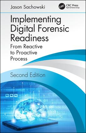 Implementing Digital Forensic Readiness: From Reactive to Proactive Process, Second Edition, 2nd Edition (Hardback) book cover