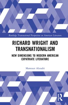 Richard Wright and Transnationalism: New Dimensions to Modern American Expatriate Literature, 1st Edition (e-Book) book cover