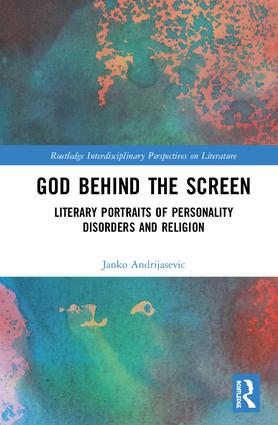 God Behind the Screen: Literary Portraits of Personality Disorders and Religion, 1st Edition (Hardback) book cover