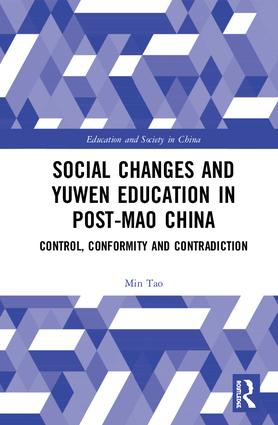 Social Changes and Yuwen Education in Post-Mao China: Control, Conformity and Contradiction book cover
