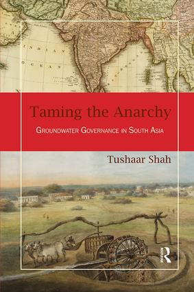 Taming the Anarchy: Groundwater Governance in South Asia, 1st Edition (Paperback) book cover