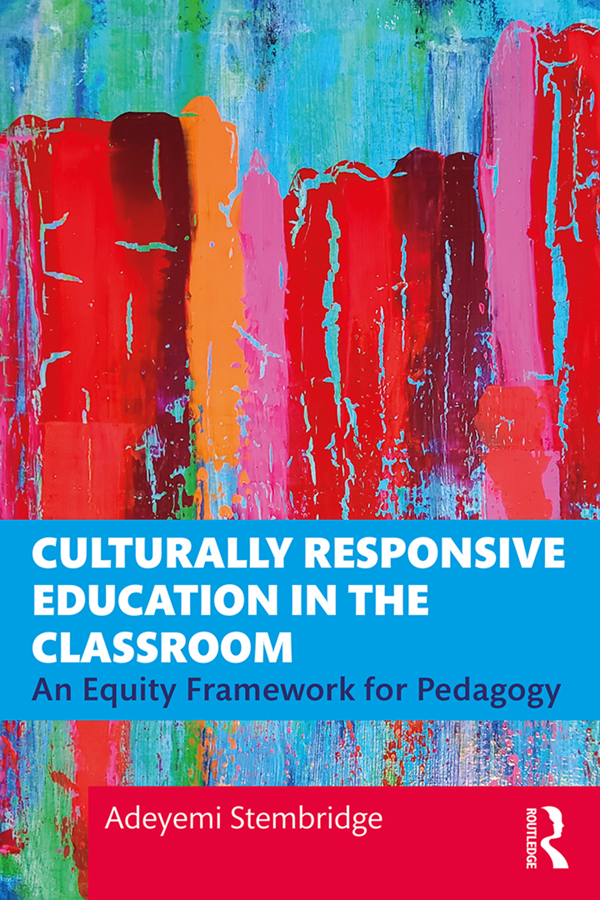 Culturally Responsive Education in the Classroom: An Equity Framework for Pedagogy book cover