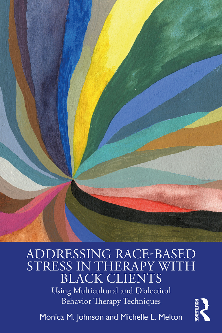 Addressing Race-Based Stress in Therapy with Black Clients: Using Multicultural and Dialectical Behavior Therapy Techniques book cover
