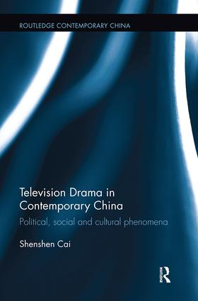 Television Drama in Contemporary China: Political, social and cultural phenomena book cover