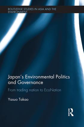 Japan's Environmental Politics and Governance: From Trading Nation to EcoNation, 1st Edition (Paperback) book cover