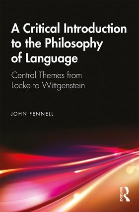 A Critical Introduction to the Philosophy of Language: Central Themes from Locke to Wittgenstein book cover