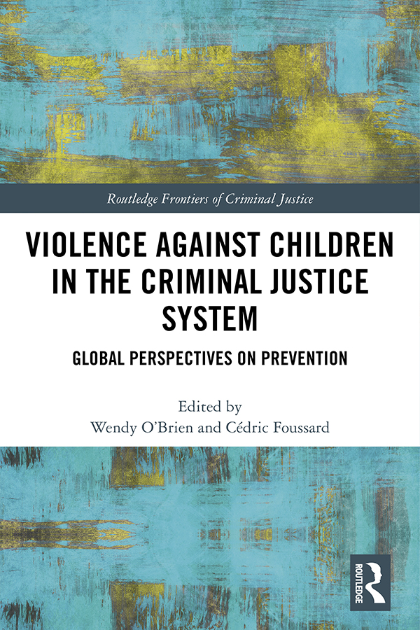 Violence Against Children in the Criminal Justice System: Global Perspectives on Prevention book cover