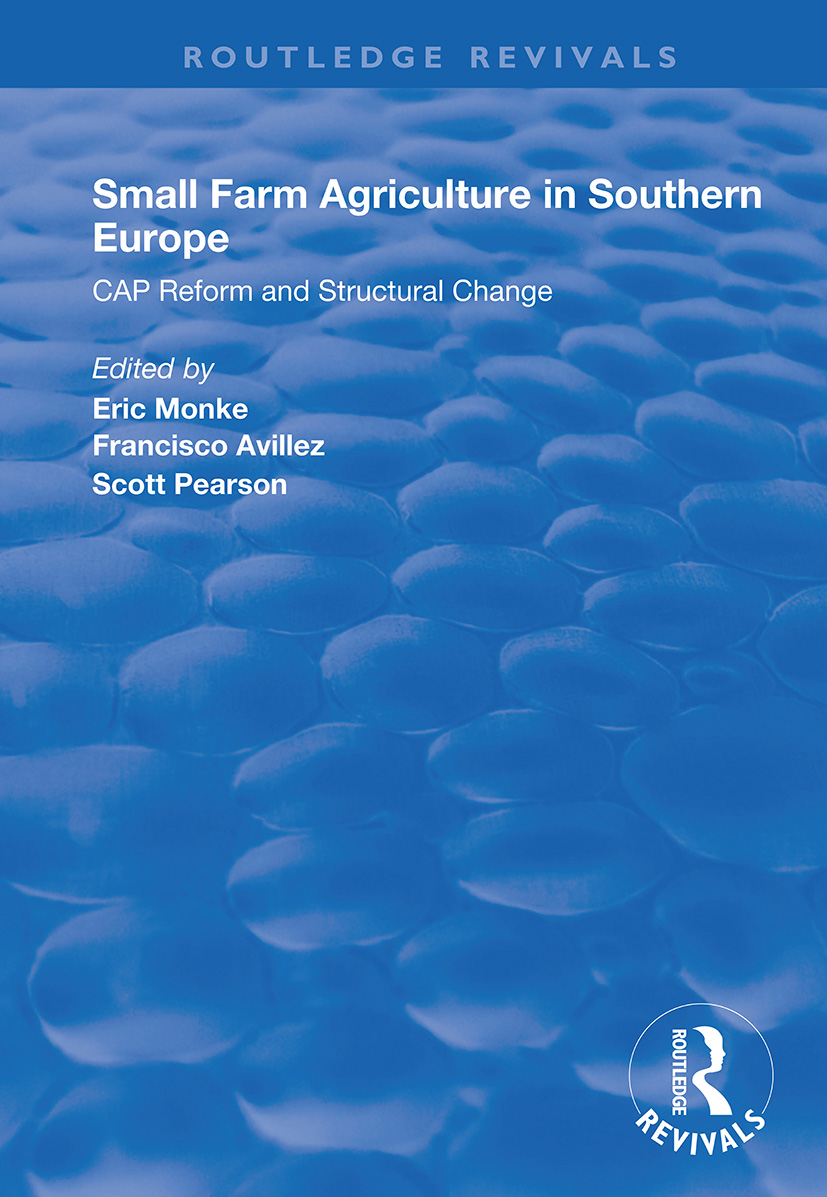 Small Farm Agriculture in Southern Europe: CAP Reform and Structural Change, 1st Edition (Paperback) book cover