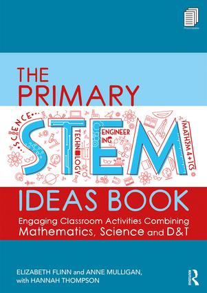 The Primary STEM Ideas Book: Engaging Classroom Activities Combining Mathematics, Science and D&T book cover