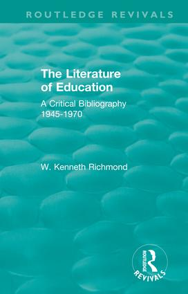 The Literature of Education: A Critical Bibliography 1945-1970 book cover