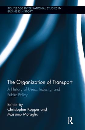 The Organization of Transport: A History of Users, Industry, and Public Policy book cover