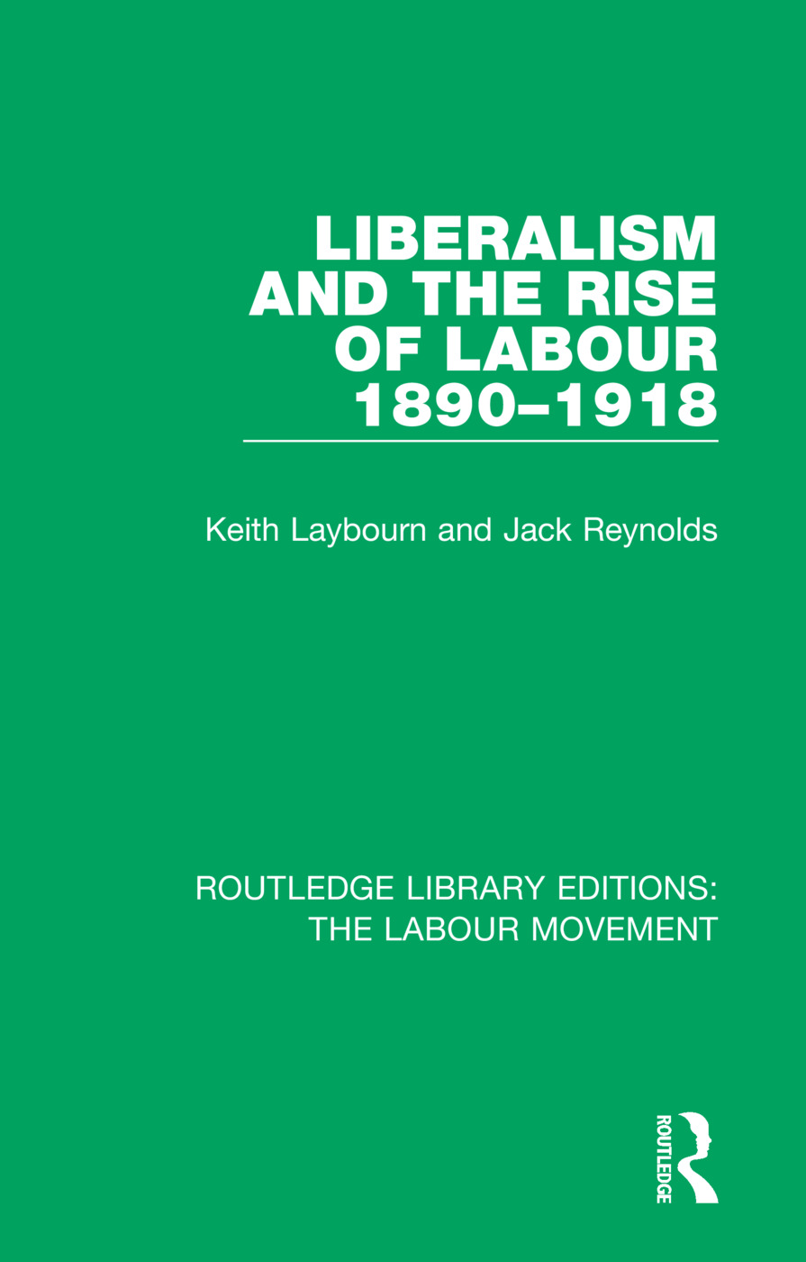 Liberalism and the Rise of Labour 1890-1918 book cover