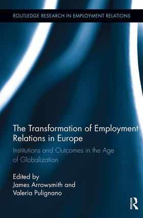 The Transformation of Employment Relations in Europe: Institutions and Outcomes in the Age of Globalization, 1st Edition (Paperback) book cover
