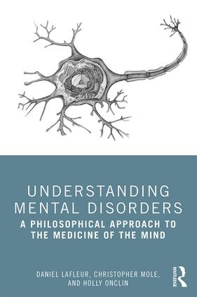 Understanding Mental Disorders: A Philosophical Approach to the Medicine of the Mind book cover