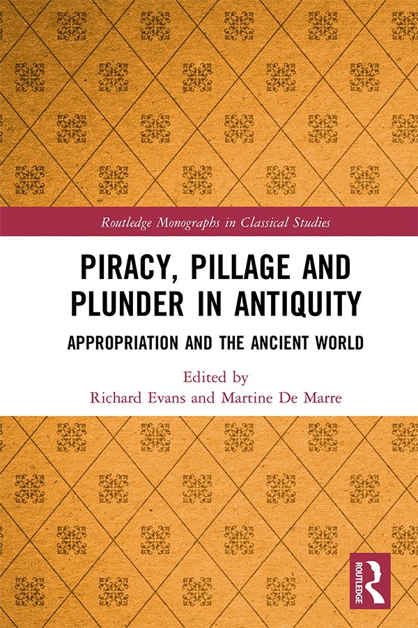 Piracy, Pillage, and Plunder in Antiquity: Appropriation and the Ancient World book cover